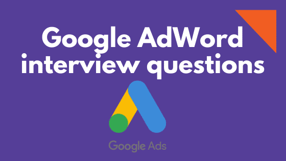 Google AdWord interview questions
